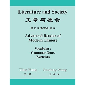 Literature and Society: Advanced Reader of Modern Chinese (Princeton Language Program: Modern Chinese)