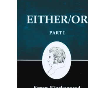 Kierkegaards Writings: Either/Or Part 1 (Kierkegaard's Writings)