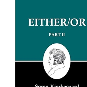 Kierkegaard's Writings, IV, Part II: Either/Or: Part II: Either/Or v. 4