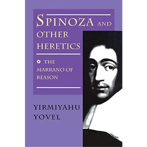 Spinoza and Other Heretics. Vol. 1: The Marrano of Reason: Volume 1