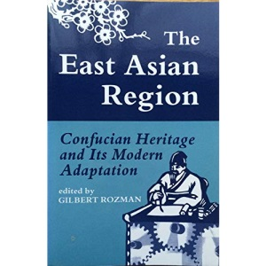 The East Asian Region: Confucian Heritage and Its Modern Adaptation (Princeton Legacy Library)