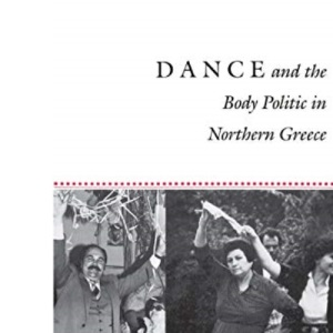 Dance and the Body Politic in Northern Greece (Princeton Modern Greek Studies)