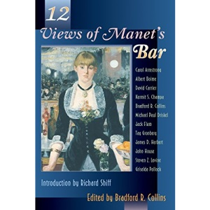 Twelve Views of Manet's Bar (Princeton Series in Nineteenth-Century Art, Culture & Society)