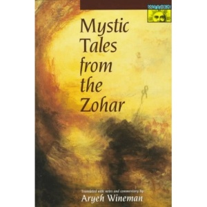 Mystic Tales from the Zohar (Mythos: The Princeton-Bollingen Series in World Mythology)