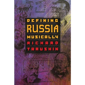 Defining Russia Musically: Historical and Hermeneutical Essays