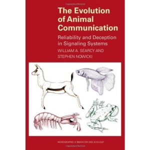 The Evolution of Animal Communication: Reliability and Deception in Signaling Systems (Monographs in Behavior and Ecology)