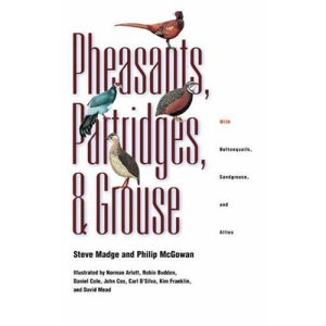 Pheasants, Partridges, and Grouse: A Guide to the Pheasants, Partridges, Quails, Grouse, Guineafowl, Buttonquails, and Sandgrouse of the World (Princeton Field Guides)