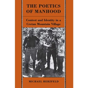The Poetics of Manhood: Contest and Identity in a Cretan Mountain Village