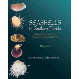 Seashells of Southern Florida: Living Marine Mollusks of the Florida Keys and Adjacent Regions: Bivalves: v. 1