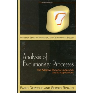 Analysis of Evolutionary Processes: The Adaptive Dynamics Approach and Its Applications (Princeton Series in Theoretical and Computational Biology)