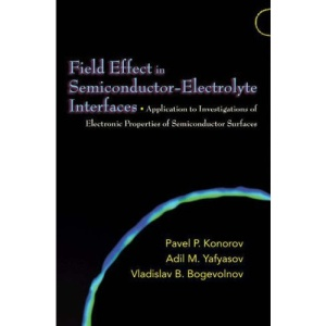 Field Effect in Semiconductor-Electrolyte Interfaces: Application to Investigations of Electronic Properties of Semiconductor Surfaces