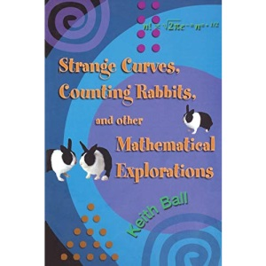 Strange Curves, Counting Rabbits, & Other Mathematical Explorations