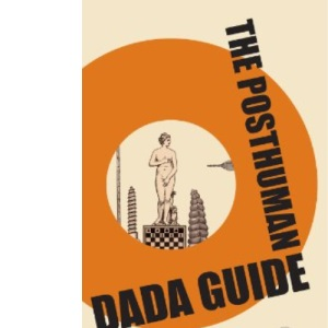 The Posthuman Dada Guide: tzara and lenin play chess (The Public Square)
