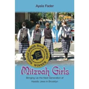 Mitzvah Girls: Bringing Up the Next Generation of Hasidic Jews in Brooklyn