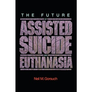 The Future of Assisted Suicide and Euthanasia: 55 (New Forum Books)