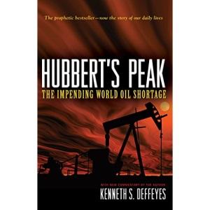 Hubbert's Peak: The Impending World Oil Shortage (New Edition)