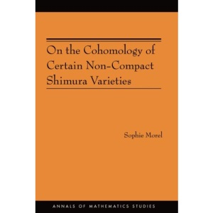 On the Cohomology of Certain Non-Compact Shimura Varieties (AM-173) (Annals of Mathematics Studies)