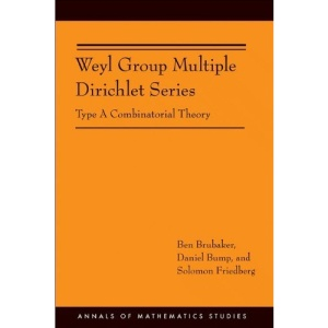 Weyl Group Multiple Dirichlet Series: Type A Combinatorial Theory (AM-175) (Annals of Mathematics Studies)
