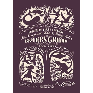 The Original Folk and Fairy Tales of the Brothers Grimm: The Complete First Edition