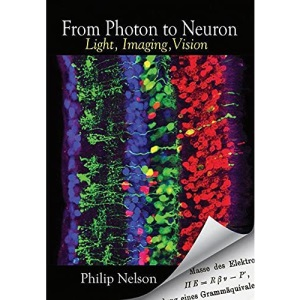 From Photon to Neuron: Light, Imaging, Vision
