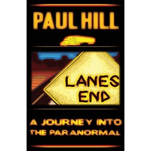 Lanes End: A Journey Into the Paranormal