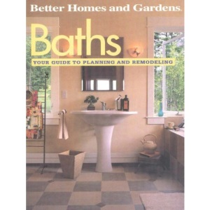 Baths: Your Guide to Planning and Remodelling (Better Homes & Gardens)