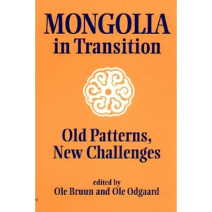 Mongolia in Transition: Old Patterns, New Challenges: 22 (NIAS Studies in Asian Topics)
