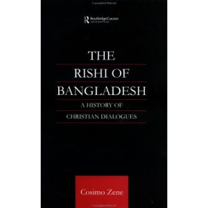 The Rishi of Bangladesh: A History of Christian Dialogue (Religion & Society in South Asia)