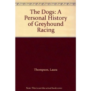 The Dogs: Personal History of Greyhound Racing