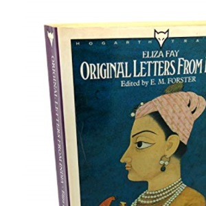 Original Letters from India, 1779-1815 (Hogarth travel)