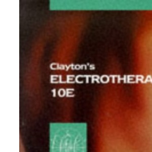 Clayton's Electrotherapy (Physiotherapy Essentials)