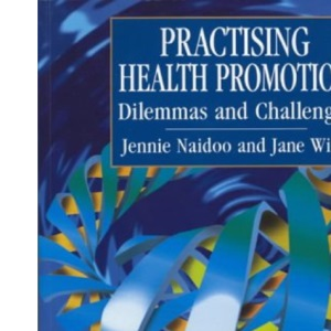 Practising Health Promotion: Dilemmas and Challenges