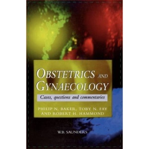Obstetrics and Gynaecology: Cases, Questions and Commentaries, 1e (MRCOG Study Guides)
