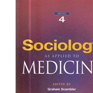 Sociology as Applied to Medicine: 4th Edition
