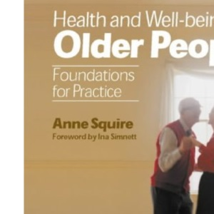 Health and Wellbeing for Older People: Foundations for Practice