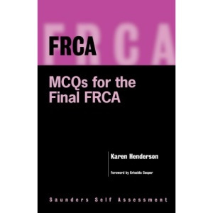 FRCA: MCQs for the Final FRCA: Saunders Self Assessment Series (FRCA Study Guides)