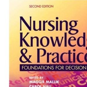 Nursing Knowledge & Practice: Foundations for Decision Making