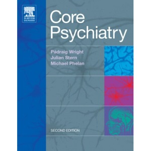 Core Psychiatry (MRCPsy Study Guides)