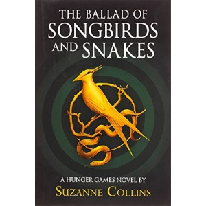The Ballad of Songbirds and Snakes (A Hunger Games Novel) (The Hunger Games)