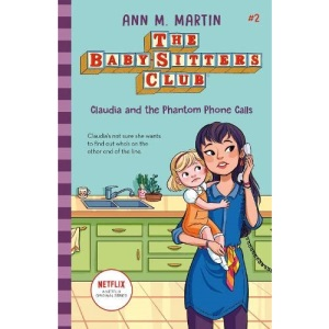 The Babysitters Club: Claudia and the Phantom Phone Calls: 2 (The Babysitters Club 2020)