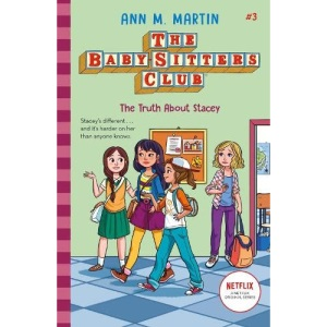 The Babysitters Club: The Truth About Stacey: 3 (The Babysitters Club 2020)