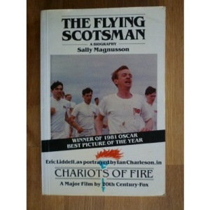 The Flying Scotsman: Biography of Eric Liddell