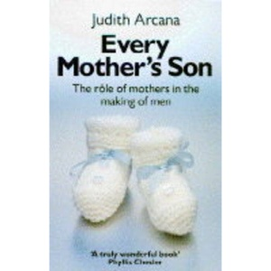Every Mother's Son: Role of Mothers in the Making of Men