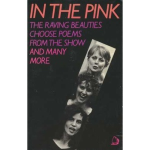 In the Pink: The 'Raving Beauties' Choose Poems from the Show... and More