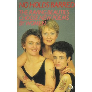 No Holds Barred: The Raving Beauties Choose New Poems by Women