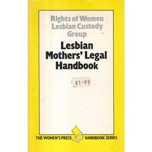 A Lesbian Mother's Handbook (The Women's Press handbook series)