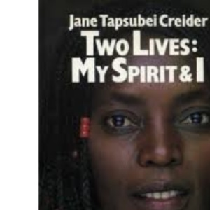 Two Lives: My Spirit and I