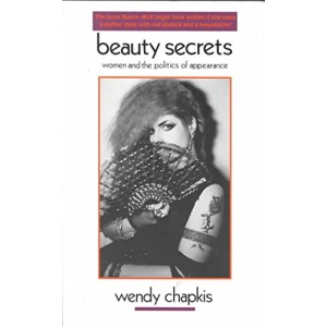 Beauty Secrets: Women and the Politics of Appearance
