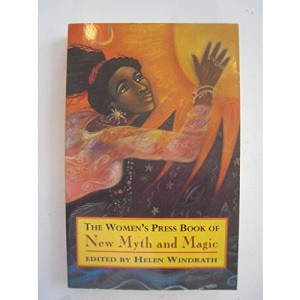 The Women's Press Book of New Myth and Magic