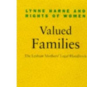 Valued Families: Lesbian Mothers' Legal Handbook (The Women's Press handbook series)